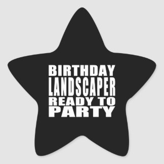 Landscapers : Birthday Landscaper Ready to Party Star Sticker