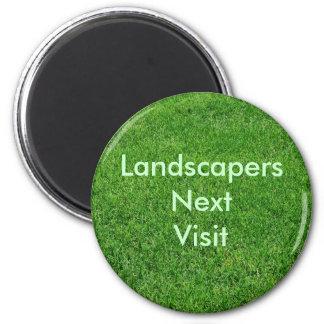 Landscapers Next Visit Magnet