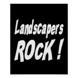 Landscapers Rock! Poster Print
