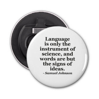 Language instrument science Quote Button Bottle Opener