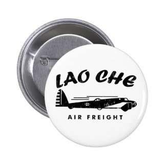 LAO-CHE air freighta Pinback Buttons