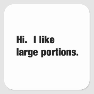 Large Portions Square Stickers