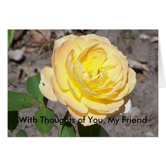 Large Yellow Rose, With Thoughts of You, My Friend Card