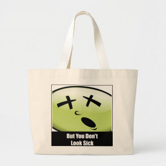 Large You Don't Look Sick Tote Bag