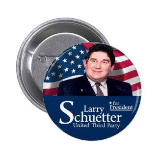 Larry Schuetter for president 2012 Buttons