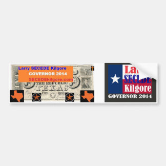 Larry SECEDE Kilgore for Governor Bumper Sticker