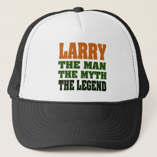 LARRY - the Man, the Myth, the Legend Trucker Hat