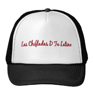 Las Chifladas D' Texas Latino!! Trucker Hat
