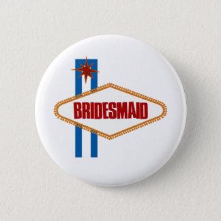 Las Vegas Bridesmaid 6 Cm Round Badge