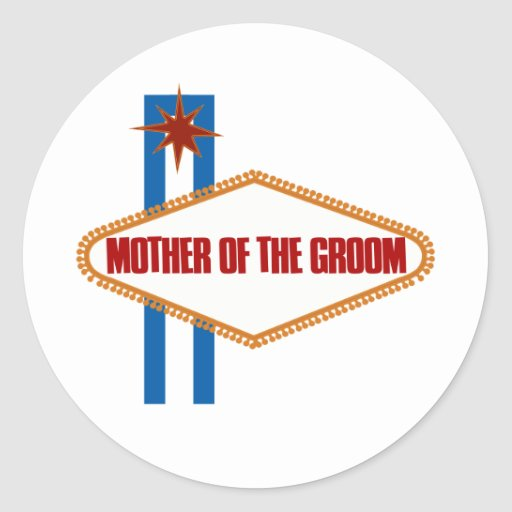 Las Vegas Mother of the Groom Round Stickers