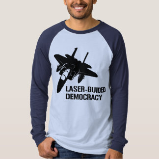 Laser-Guided Democracy / Peace through Firepower Shirt
