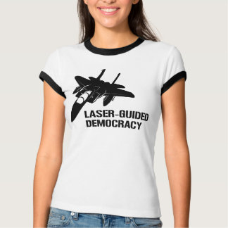 Laser-Guided Democracy / Peace through Firepower T Shirt