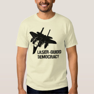 Laser-Guided Democracy / Peace through Firepower Tees