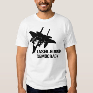 Laser-Guided Democracy / Peace through Firepower Tshirts