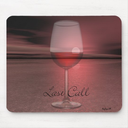 Last Call mp Mouse Pad