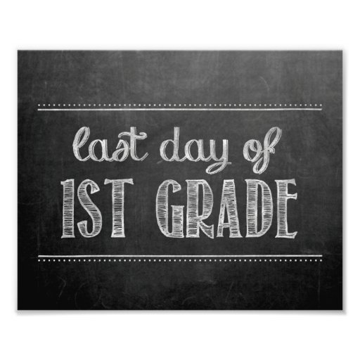 Last Day of 1st Grade Chalkboard Sign