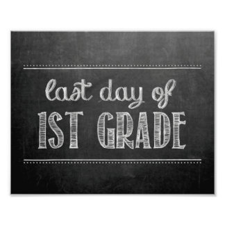 Last Day of 1st Grade Chalkboard Sign Photograph