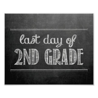 Last Day of 2nd Grade Chalkboard Sign Photographic Print