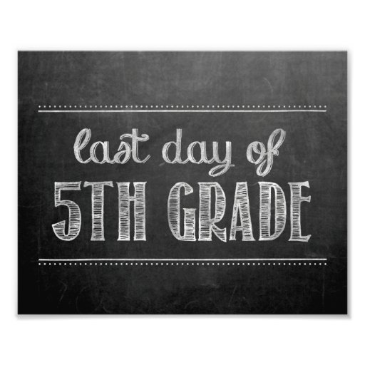 Last Day of 5th Grade Chalkboard Sign