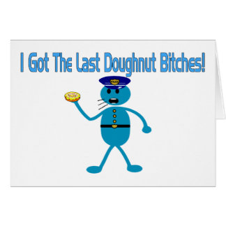 Last Doughnut Greeting Card