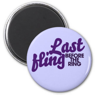 Last Fling before the ring 6 Cm Round Magnet
