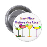 Last Fling Before The Ring Pinback Buttons