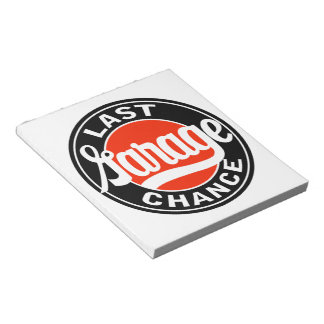 Last Garage Chance vintage sign notepad Scratch Pads