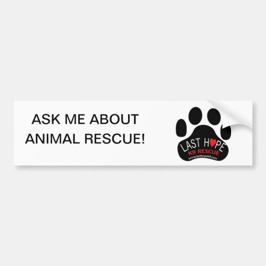 Last Hope K9 Rescue Bumper Sticker- Animal Rescue Bumper Sticker
