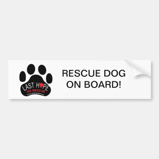 Last Hope K9 Rescue Bumper Sticker Rescue Dog on