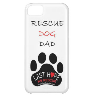 Last Hope K9 Rescue iPhone 5 Rescue Dog Dad iPhone 5C Cover