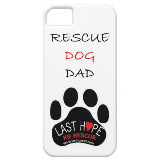 Last Hope K9 Rescue iPhone 5 Rescue Dog Dad iPhone 5 Cases
