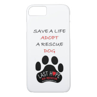 Last Hope K9 Rescue iPhone 7 case Save A Life Adop