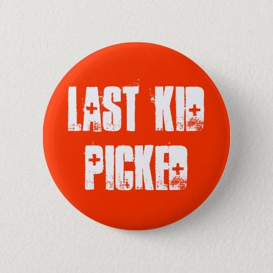 Last Kid Picked 6 Cm Round Badge