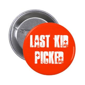 Last Kid Picked Pinback Button