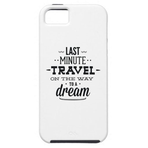 Last Minute Travel On The Way To A Dream iPhone 5 Covers