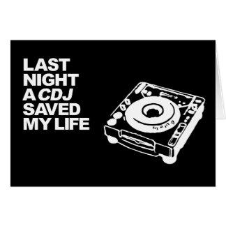 Last Night A CDJ Saved My Life Greeting Card