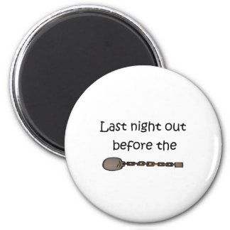 Last Night Out 6 Cm Round Magnet