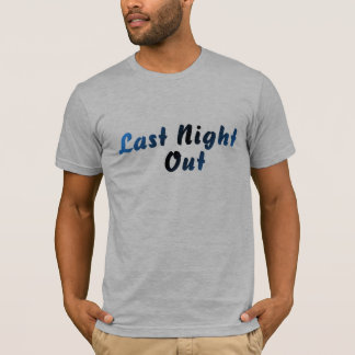 Last Night Out (blue) T-Shirt