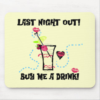 Last Night Out Tshirts and Gifts Mouse Pad