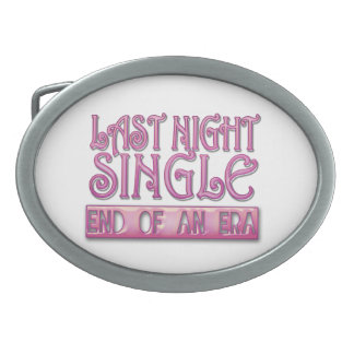last night single bachelorette wedding party funny belt buckle