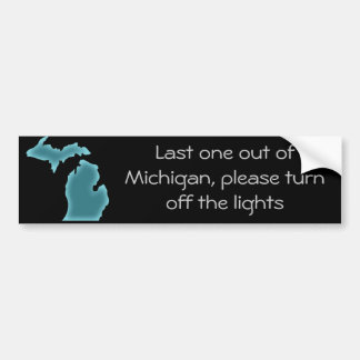 Last One Out of Michigan Bumper Sticker