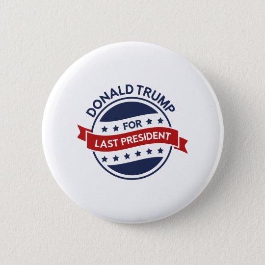 Last President 6 Cm Round Badge