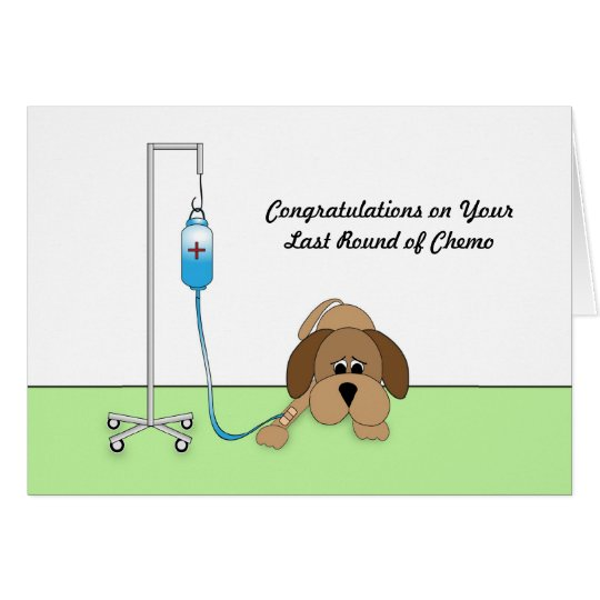 Last Round of Chemo Congratulations Card with Dog