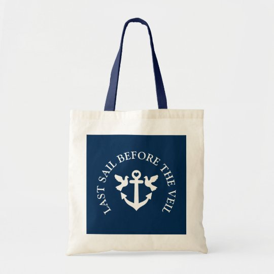Last sail before the veil nautical wedding tote