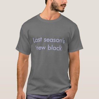Last season's new black T-Shirt