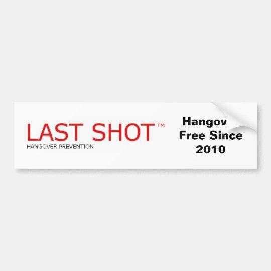 Last Shot™ Hangover Prevention Drink Bumper Sticker