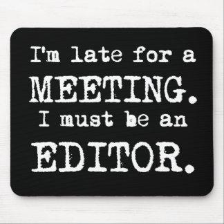Late Editor Mousepad