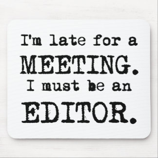 Late Editor Mousepad