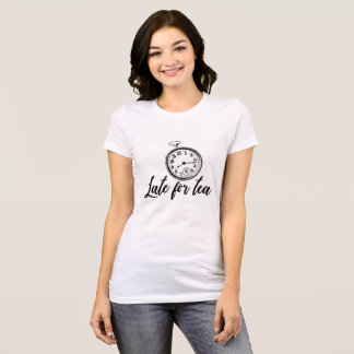 Late For Tea T-Shirt