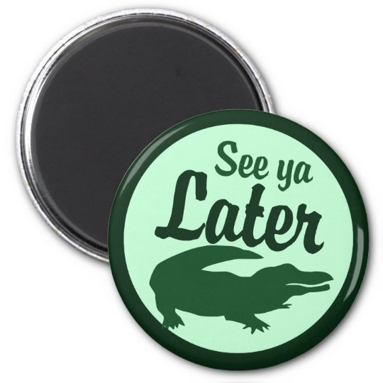 Later Alligator Magnet
